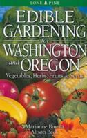 Edible Gardening for Washington and Oregon (ISBN: 9789766500481)