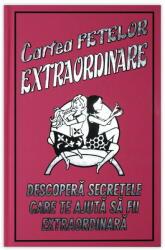 CARTEA FETELOR EXTRAORDINARE - Descopera secretele care te ajuta sa fii extraordinara (2009)