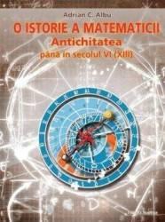 O istorie a matematicii. Antichitatea până în secolul VI (2010)