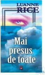 Mai presus de toate - Luanne Rice (2009)