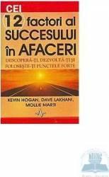 CEI 12 FACTORI AI SUCCESULUI IN AFACERI (2009)