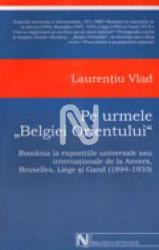 Pe urmele Belgiei Orientului (2004)
