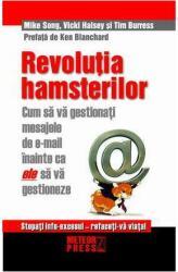 Revoluţia hamsterilor. Cum să gestionaţi mesajele de e-mail înainte ca ele să vă gestioneze (2007)