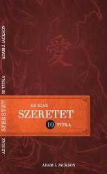 Az igaz szeretet 10 titka (ISBN: 9789631237917)
