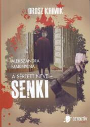 A sértett neve - SENKI (2015)