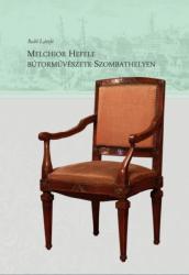 Melchior Hefele bútorművészete Szombathelyen (2015)
