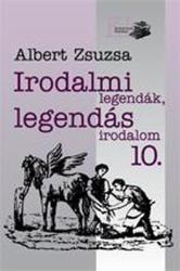 Irodalmi legendák, legendás irodalom 10 (2015)