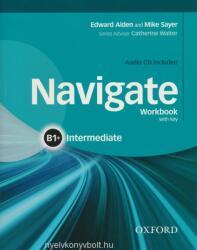 Navigate Intermediate B1+ - Edward Alden, Mike Sayer (ISBN: 9780194566667)