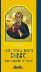 Viaţa Sfântului Apostol Andrei între realitate şi poveste (ISBN: 9786068653648)