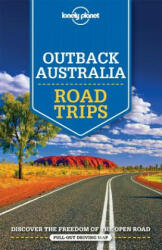 Lonely Planet Outback Australia Road Trips (ISBN: 9781743609446)