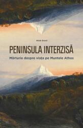 Peninsula interzisă. Mărturie despre viața pe Muntele Athos (2015)