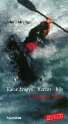 Kalandvágyó, harcos, hős (ISBN: 9789731651095)