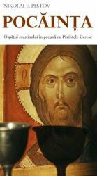 Pocăinţa. Ospăţul creştinului împreună cu Părintele Ceresc (ISBN: 9789731365091)
