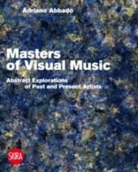 Masters of Visual Music - Abstract Explorations of Past and Present Artists (ISBN: 9788857222233)