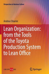 Lean Organization: from the Tools of the Toyota Production System to Lean Office (ISBN: 9788847055971)