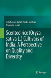 Scented Rice (Oryza Sativa L. ) Cultivars of India: A Perspective on Quality and Diversity (ISBN: 9788132226635)