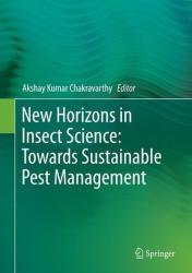 New Horizons in Insect Science: Towards Sustainable Pest Management - Akshay Kumar Chakravarthy (ISBN: 9788132220886)