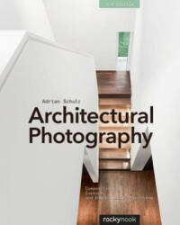 Architectural Photography (ISBN: 9781937538767)