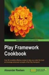 Play Framework Cookbook - Alexander Reelsen (ISBN: 9781849515528)