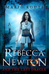 Rebecca Newton and the Last Oracle (ISBN: 9781783338955)