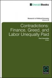 Contradictions - Finance, Greed, and Labor Unequally Paid (ISBN: 9781781906705)