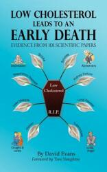 Low Cholesterol Leads to an Early Death - Evidence from 101 Scientific Papers (ISBN: 9781781487815)