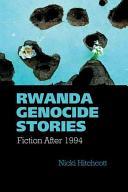 Rwanda Genocide Stories - Fiction After 1994 (ISBN: 9781781381946)