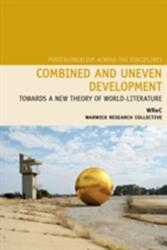 Combined and Uneven Development - Towards a New Theory of World-Literature (ISBN: 9781781381915)