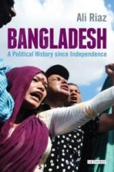 Bangladesh - A Political History Since Independence (ISBN: 9781780767413)