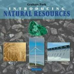 Introducing Natural Resources (ISBN: 9781780460482)