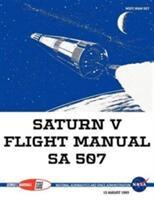 Saturn V Flight Manual Sa 507 (ISBN: 9781780398488)
