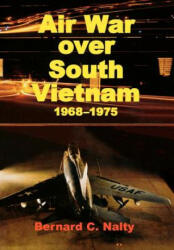 Air War Over South Vietnam 1968-1975 - Air Force History Museums Program (ISBN: 9781780394442)