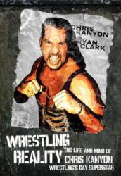 Wrestling Reality - Chris Kanyon (ISBN: 9781770410282)