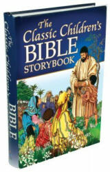 The Classic Children's Bible Storybook (ISBN: 9781770366671)