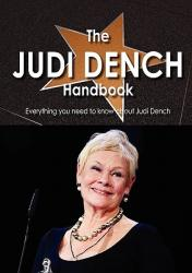 The Judi Dench Handbook - Everything You Need to Know about Judi Dench (ISBN: 9781742446592)