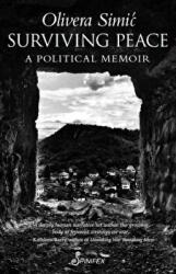 Surviving Peace - A Political Memoir (ISBN: 9781742198941)