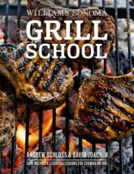 Grill School - Essential Techniques and Recipes for Great (ISBN: 9781681881089)