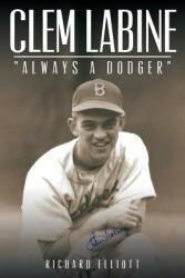 Clem Labine: Always a Dodger (ISBN: 9781681396149)