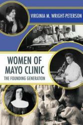 Women of Mayo Clinic: The Founding Generation (ISBN: 9781681340005)
