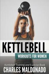 Kettlebell Workouts For Women - Charles Maldonado (ISBN: 9781681271002)