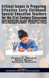 Critical Issues in Preparing Effective Early Childhood Special Education Teachers for the 21st Century Classroom - Interdisciplinary Perspectives (ISBN: 9781681230573)