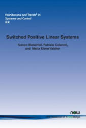 Switched Positive Linear Systems (ISBN: 9781680830705)