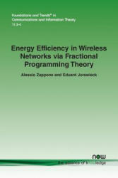 Energy Efficiency in Wireless Networks via Fractional Programming Theory (ISBN: 9781680830422)