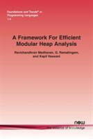 Framework for Efficient Modular Heap Analysis (ISBN: 9781680830026)