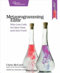 Metaprogramming Elixir - Chris McCord (ISBN: 9781680500417)