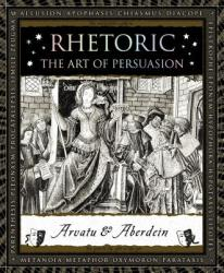 Rhetoric: The Art of Persuasion (ISBN: 9781632864437)
