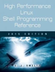 High Performance Linux Shell Programming Reference, 2015 Edition (ISBN: 9781632634016)