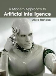 Modern Approach to Artificial Intelligence - Akira Hanako (ISBN: 9781632400086)