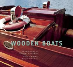 Wooden Boats: The Art of Loving and Caring for Wooden Boats (ISBN: 9781632204769)