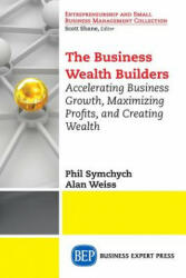 Business Wealth Builders - Phil Symchych, Alan Weiss (ISBN: 9781631572906)